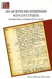 Hervé Joly - Les archives des entreprises sous l'Occupation - Conservation, accessibilité et apport.