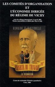 Hervé Joly - Les comités d'organisation et l'économie dirigée du régime de Vichy - Actes du colloque international, Caen 3-4 avril 2003.