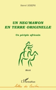 Hervé Joseph - Un neg'mawon en terre originelle - Un périple africain.