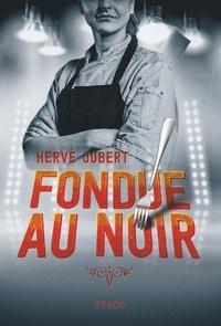 Hervé Jubert - Fondue au noir.