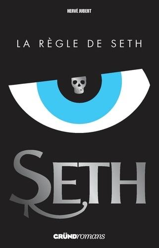 Seth Tome 1 La règle de Seth