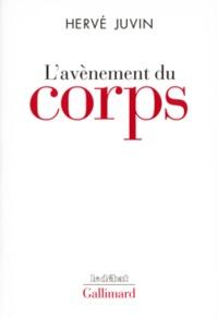 Hervé Juvin - L'avènement du corps.