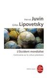 Hervé Juvin et Gilles Lipovetsky - L'occident mondialisé - Controverse sur la culture planétaire.