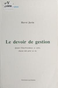Hervé Juvin - Le devoir de gestion - Quand l'état-providence se retire, chacun doit gérer sa vie.
