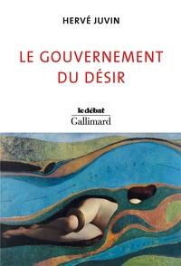 Hervé Juvin - Le gouvernement du désir.