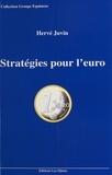 Hervé Juvin - STRATEGIES POUR L' EURO. - A l'usage des entreprises... et des gagnants de l'Europe unie.