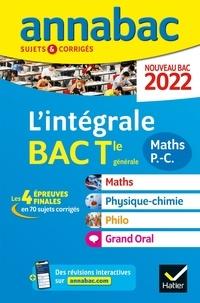 Hervé Kazmierczak et Pierre Larivière - L'intégrale du Bac Tle générale Maths - Physique-Chimie - Philo - Grand Oral - Sujets & corrigés.