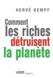 Hervé Kempf - Comment les riches détruisent la planète.