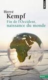 Hervé Kempf - Fin de l'Occident, naissance du monde.