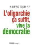 Hervé Kempf - L'oligarchie ça suffit, vive la démocratie.
