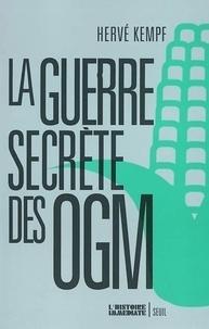 Hervé Kempf - La guerre secrète des OGM.