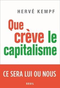 Hervé Kempf - Que crève le capitalisme.