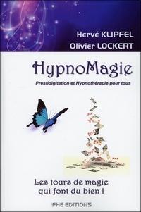Hervé Klipfel et Olivier Lockert - HypnoMagie, les tours de magie qui font du bien - Prestidigitation et hypnothérapie pour tous. Tome 1, Techniques de base.