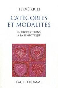 Hervé Krief - Catégories et modalités - Introductions à la sémiotique.