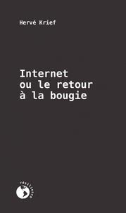 Hervé Krief - Internet ou le retour à la bougie.