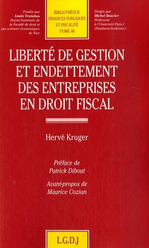Hervé Kruger - Liberté de gestion et endettement des entreprises en droit fiscal.