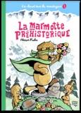 Hervé Kuhn - Là-haut sur la montagne Tome 1 : La marmotte préhistorique.