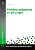 Hervé Kunz - Matrices aléatoires en physique.