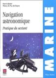 Hervé Labatut et Thierry Du Puy de Goyne - Navigation astronomique - Pratique du sextant.