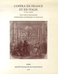 Hervé Lacombe - L'opéra en France et en Italie (1791-1925) - Une scène privilégiée d'échanges littéraires et musicaux.