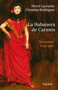 Hervé Lacombe et Christine Rodriguez - La Habanera de Carmen - Naissance d'un tube.