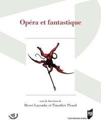 Hervé Lacombe et Timothée Picard - Opéra et fantastique.