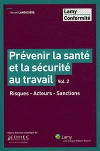 Hervé Lanouzière - Prévenir la santé et la sécurité au travail - Volume 2, Risques, acteurs, sanctions.