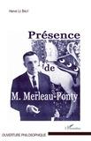 Hervé Le Baut - Présence de M. Merleau-Ponty.