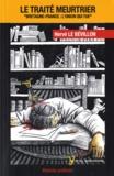 Hervé Le Bévillon - Le traité meurtrier - Bretagne-France : l'union qui tue.
