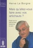 Hervé Le Borgne - Mais qu'allez-vous faire avec vos artichauts ? - Essai sur la démocratie bretonne à venir.