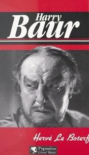 Hervé Le Boterf et Maurice Bessy - Harry Baur.