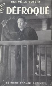 Hervé Le Boterf et Leo Joannon - Le défroqué.