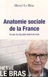 Hervé Le Bras - Anatomie sociale de la France - Ce que les big data disent de nous.