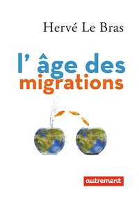 Hervé Le Bras - L'âge des migrations.