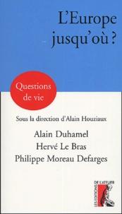 Hervé Le Bras et Philippe Moreau Defarges - L'Europe jusqu'où ?.