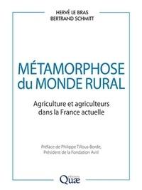 Hervé Le Bras et Bertrand Schmitt - Métamorphose du monde rural - Agriculture et agriculteurs dans la France actuelle.