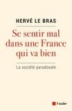 Hervé Le Bras - Se sentir mal dans une France qui va bien - La société paradoxale.