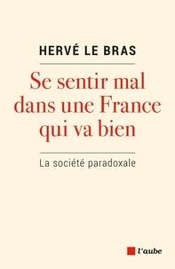 Télécharger depuis google books mac Se sentir mal dans une France qui va bien  - La société paradoxale par Hervé Le Bras 9782815934091 ePub PDF (French Edition)