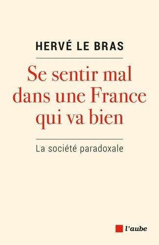 Se sentir mal dans une France qui va bien - Hervé Le Bras - Format PDF - 9782815934091 - 15,99 €