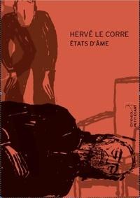 Hervé Le Corre - Etats d'âme.