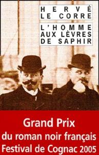 Hervé Le Corre - L'homme aux lèvres de saphir.