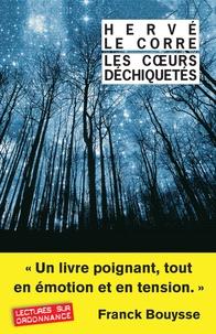 Hervé Le Corre - Les coeurs déchiquetés.