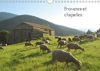 Hervé Le Gac - Provence et chapelles (Calendrier mural 2017 DIN A4 horizontal) - Le plaisir de voir associé un patrimoine traditionnel et religieux, les chapelles aux fabuleux paysages de la Provence. (Calendrier mensuel, 14 Pages ).