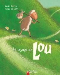 Hervé Le Goff et Karin Serres - Le voyage de Lou.