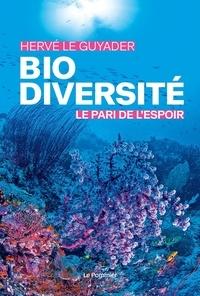 Hervé Le Guyader - Biodiversité - Le pari de l'espoir.