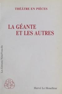 Hervé Le Houelleur - La géante et les autres.