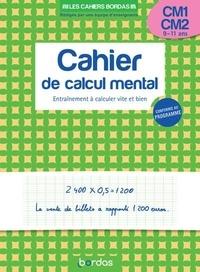 Hervé Le Madec - Cahier de calcul mental CM1-CM2 - Entraînement à calculer vite et bien.