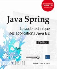 Hervé Le Morvan - Java Spring - Le socle technique des applications Java EE.