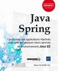 Hervé Le Morvan - Java Spring - Construisez vos applications réactives avec une architecture micro-services en environnement Java EE.