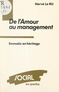 Hervé Le Ru et Jean-Marie Gourvil - De l'amour du management : Emmaüs en héritage.